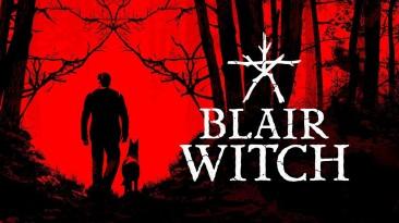Blair Witch - состоялся релиз хоррора от создателей Observer