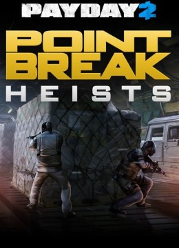 Payday 2: The Point Break Heists