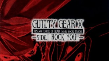"""Guilty Gear X """"Rising Force of Gear Image Vocal Tracks Side I - ROCK YOU!!"""""""