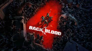 Back 4 Blood будет требоваться постоянный онлайн