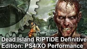 DigitalFoundry провел тестирование игр Dead Island: Definitive Collection