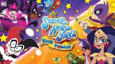 Анонсирована DC Super Hero Girls: Teen Power - экшен про супергероинь вселенной DC