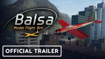 Новый трейлер Balsa Model Flight Simulator