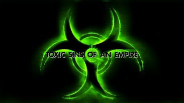 Toxic Sins of an Empire