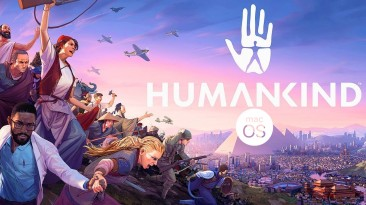 Бета-версия Humankind на Mac доступна уже сегодня
