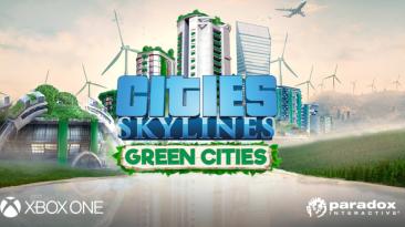 Пользователи Xbox One могут забрать бесплатно дополнение Green Cities для Cities: Skylines