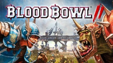 """В Steam состоялся выход игры """"Blood Bowl 2""""."""