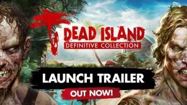 Мертвяки спешат к тебе в гости - Dead Island Definitive Collection