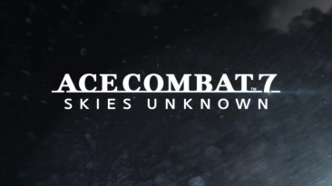 Трейлер сезонного абонемента для Ace Combat 7: Skies Unknown