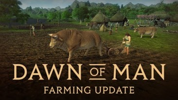 Вышло фермерское обновление для Dawn of Man