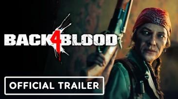 Новый трейлер Back 4 Blood посвящён героям и их уникальным способностям