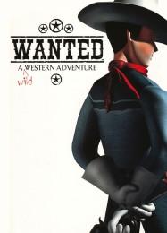 Обложка игры Wanted: A Wild Western Adventure