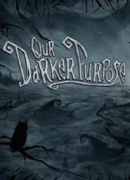 Our Darker Purpose