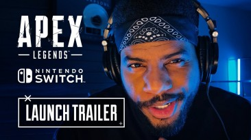 Трейлер запуска Apex Legends на Nintendo Switch