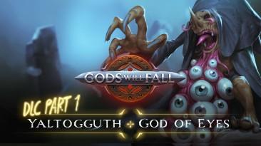 Для Gods Will Fall вышла первая часть DLC, под названием Valley of the Dormant Gods Part 1