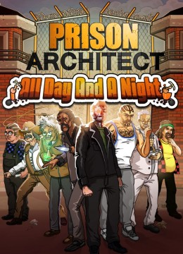 Prison Architect: All Day and a Night