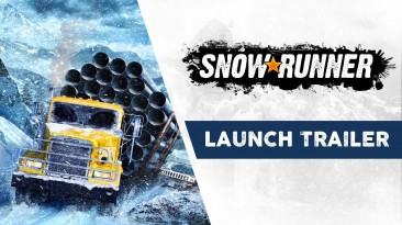 Суровые грузовики давят снег под хип-хоп - трейлер к запуску SnowRunner