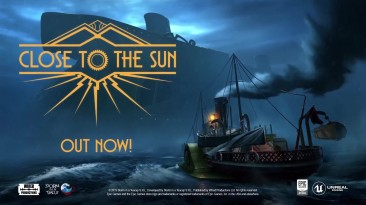 Релизный трейлер Close to the Sun (озвучка)