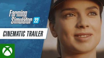 Кинематографичный трейлер Farming Simulator 22