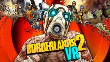В Borderlands 2 VR бесплатно добавили весь DLC-контент