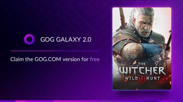 Владельцы The Witcher 3: Wild Hunt могут получить бесплатную копию игры в GOG Galaxy 2.0