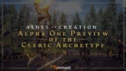 """Подробности и демонстрация архетипа """"Cleric"""" в Ashes of Creation"""