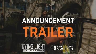 Dying Light: Platinum Edition на Nintendo Switch выйдет 19 октября - обзорный трейлер показывает различия геймплея