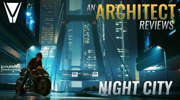 Что архитектор думает о Найт-Сити Cyberpunk 2077?