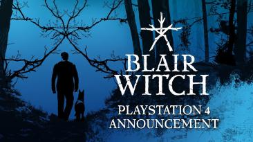 Хоррор Blair Witch анонсирован для PlayStation 4