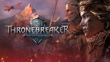 Thronebreaker: The Witcher Tales вышла на Switch