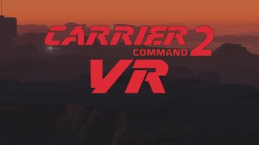 Трейлер и анонс Carrier Command 2 VR