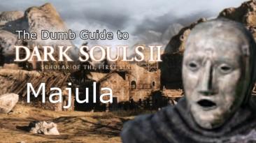 Тупой гайд для Dark Souls 2 - Выпуск #2 / Маджула