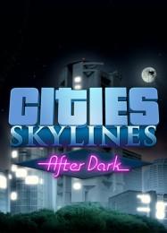 Обложка игры Cities: Skylines - After Dark