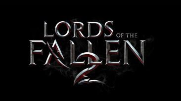 Lords of the Fallen 2 станет самым крупным проектом CI Game
