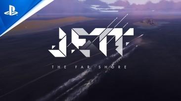 Новый геймплейный трейлер Jett: The Far Shore