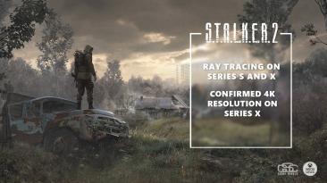 S.T.A.L.K.E.R. 2 будет поддерживать трассировку лучей на Xbox Series и нативное 4К