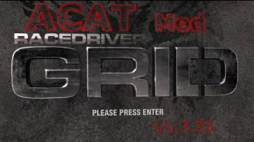 """Race Driver: GRID """"Grid 1.3 AnyCar AnyTrack Mod"""""""
