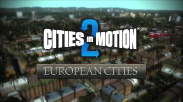 """Cities in Motion 2 """"Релизный трейлер DLC European Cities"""""""