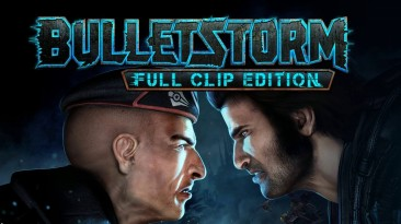 Bulletstorm: Full Clip Edition за 109 рублей в Steam