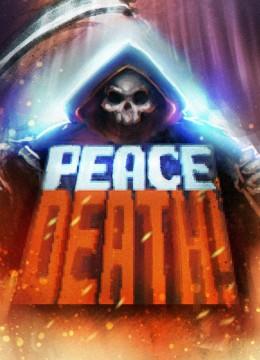 Peace, Death!
