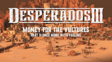 Для Desperados 3 вышла третья часть дополнения Money for the Vultures