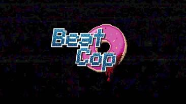 Трейлер Beat Cop: Console Edition с датой релиза