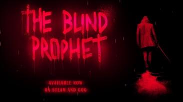 Релизный трейлер The Blind Prophet