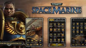 "Warhammer 40,000: Space Marine ""HD - ""тема для ANDROID"""""