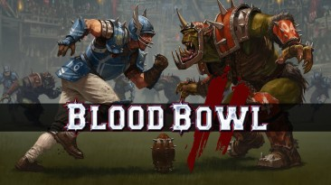 Blood Bowl 2 перешла в фазу бета-тестирования