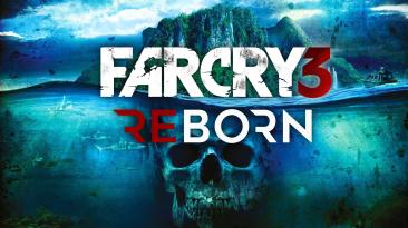 "Far Cry 3 ""Reborn версия v3.1 - капитальный ремонт"""