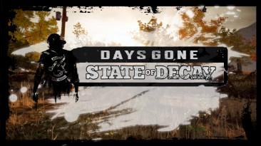 """Days Gone """"a State of decay mod"""""""
