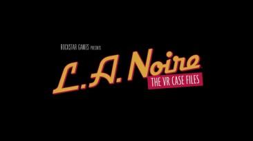 L.A. Noire трейлер для PS VR