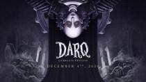 DARQ: Complete Edition для PS4, Xbox One и ПК выйдет 4 декабря