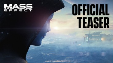 Анонс и тизер новой части Mass Effect